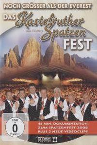 Cover Kastelruther Spatzen - Noch grösser als der Everest - Das Kastelruther Spatzen Fest [DVD]